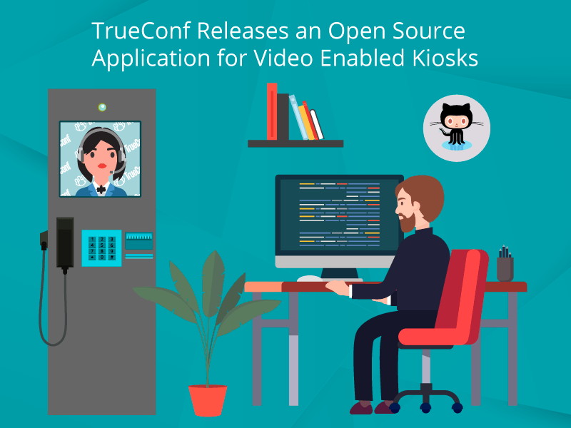TrueConf Releases an Open Source Application for Video Enabled Kiosks