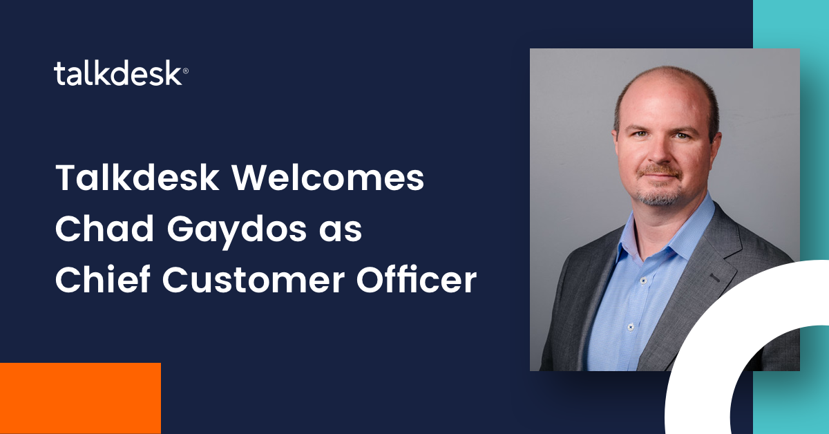Talkdesk appoints Chad Gaydos as first chief customer officer to accelerate customer service excellence, drive next phase of growth
