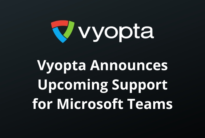 Vyopta Announces Upcoming Support for Microsoft Teams at Microsoft Ignite