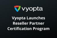 Vyopta Launches Reseller Partner Certification Program