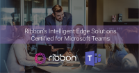 Ribbon's Intelligent Edge Solutions Certified for Microsoft Teams Direct Routing Voice Calling Capabilities